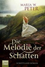 Die Melodie der Schatten - Maria W. Peter